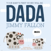Your Baby's First Word Will Be Dada : Board Book, Paperback Book