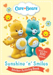 Care Bears: Sunshine 'N' Smiles Sticker Activity Book, Paperback / softback Book