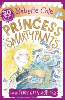 Princess Smartypants and the Fairy Geek Mothers, Paperback Book