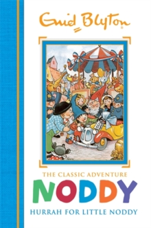 Noddy Classic Storybooks: Hurrah for Little Noddy : Book 2, Hardback Book