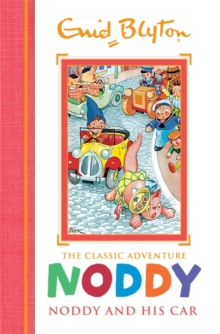 Noddy Classic Storybooks: Noddy and his Car : Book 3, Hardback Book
