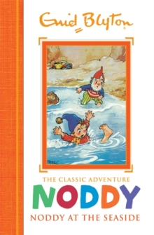 Noddy Classic Storybooks: Noddy at the Seaside : Book 7, Hardback Book
