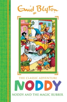 Noddy Classic Storybooks: Noddy and the Magic Rubber : Book 8, Hardback Book