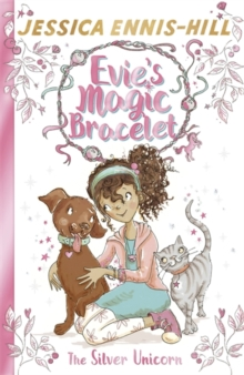 Evie's Magic Bracelet: The Silver Unicorn : Book 1, Paperback Book