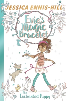 Evie's Magic Bracelet: The Enchanted Puppy : Book 2, Paperback Book