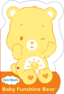 Care Bears: Baby Funshine Bear : Shaped Board Book 1, Board book Book