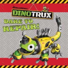 Dinotrux: Dare to Repair! storybook, Paperback Book
