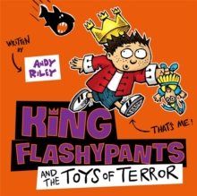 King Flashypants and the Toys of Terror : Book 3, CD-Audio Book