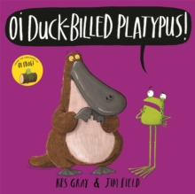 Oi Duck-billed Platypus!, Paperback / softback Book