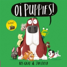 Oi Puppies!, Paperback / softback Book