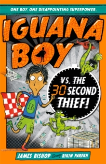 Iguana Boy vs. The 30 Second Thief : Book 2, Paperback / softback Book