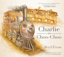 Charlie the Choo-Choo : From the world of The Dark Tower, Hardback Book