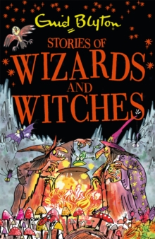 Stories of Wizards and Witches : Contains 25 classic Blyton Tales, Paperback Book