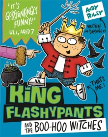 King Flashypants and the Boo-Hoo Witches : Book 4, Paperback Book