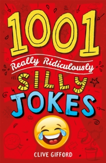 1001 Really Ridiculously Silly Jokes, Paperback / softback Book