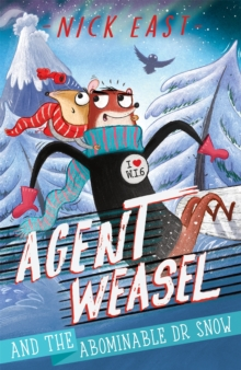 Agent Weasel and the Abominable Dr Snow : Book 2, Paperback / softback Book