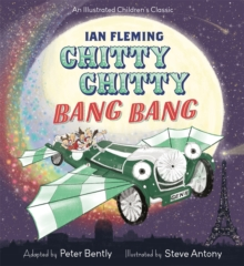 Chitty Chitty Bang Bang : An illustrated children's classic, Hardback Book
