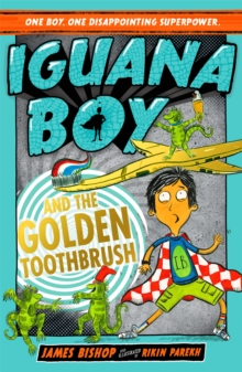 Iguana Boy and the Golden Toothbrush : Book 3, Paperback / softback Book