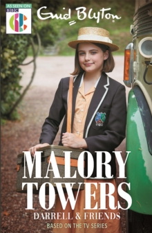 Malory Towers Darrell and Friends : As seen on CBBC TV, Paperback / softback Book