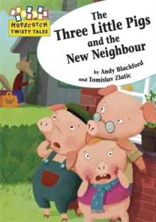 Hopscotch Twisty Tales: The Three Little Pigs and the New Neighbour, Paperback Book