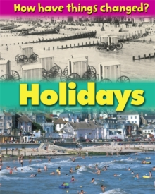How Have Things Changed: Holidays, Paperback Book