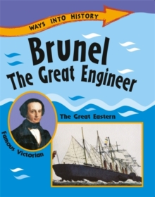 Ways Into History: Brunel The Great Engineer, Paperback / softback Book