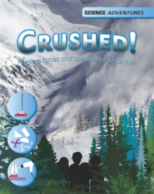 Science Adventures: Crushed! - Explore forces and use science to survive, Paperback Book