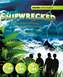 Science Adventures: Shipwrecked! - Explore floating and sinking and use science to survive, Paperback / softback Book