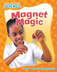 Now You Know Science: Magnet Magic, Paperback Book