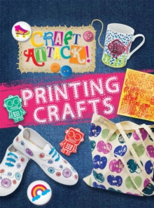 Craft Attack: Printing Crafts, Hardback Book