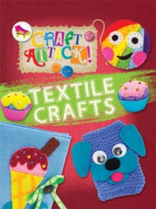 Craft Attack: Textile Crafts, Hardback Book