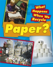 What Happens When We Recycle: Paper, Paperback Book