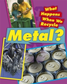 What Happens When We Recycle: Metal, Paperback Book