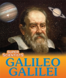 Super Scientists: Galileo Galilei, Hardback Book