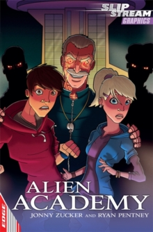EDGE: Slipstream Graphic Fiction Level 2: Alien Academy, Paperback Book