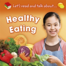 Let's Read and Talk About: Healthy Eating, Paperback Book