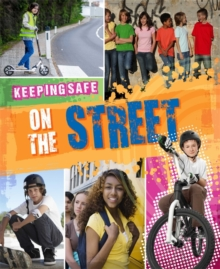 Keeping Safe: On the Street, Hardback Book