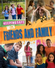 Keeping Safe: With Friends and Family, Hardback Book