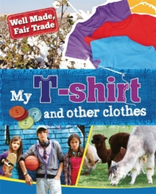 Well Made, Fair Trade: My T-shirt and other clothes, Paperback Book
