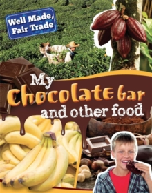 Well Made, Fair Trade: My Chocolate Bar and Other Food, Paperback / softback Book