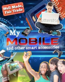 Well Made, Fair Trade: My Smartphone and other Digital Accessories, Paperback Book