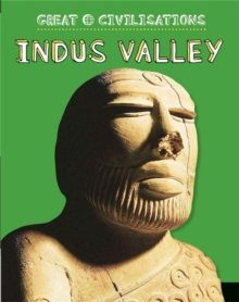 Great Civilisations: Indus Valley, Paperback Book