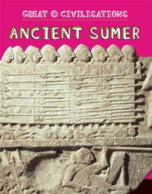 Great Civilisations: Ancient Sumer, Paperback / softback Book