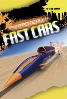 To The Limit: Fantastically Fast Cars, Hardback Book