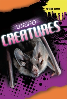 To The Limit: Weird Creatures, Hardback Book