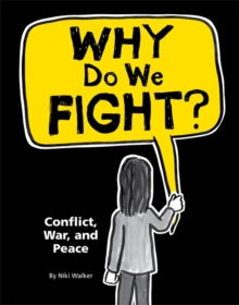 Why Do We Fight?: Conflict, War and Peace, Hardback Book