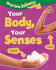 Ways Into Science: Your Body, Your Senses, Paperback / softback Book