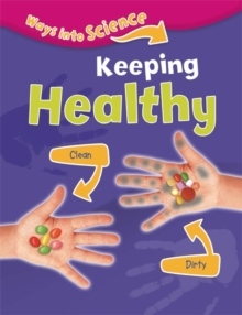 Ways Into Science: Keeping Healthy, Paperback Book