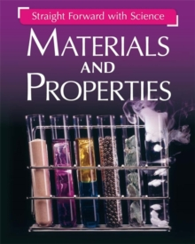 Straight Forward with Science: Materials and Properties, Paperback / softback Book