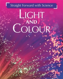 Straight Forward with Science: Light and Colour, Paperback Book